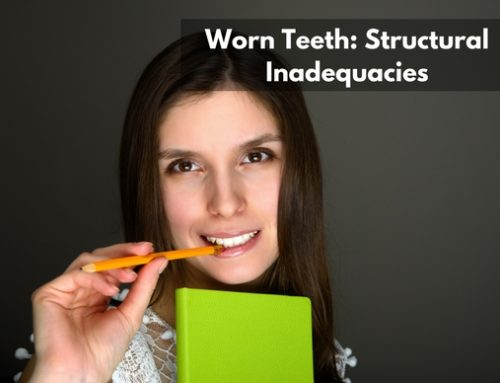 Tooth Wear: Structural Inadequacies