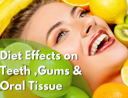 Diet Effects on Teeth ,gums and oral tissue